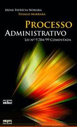Livro: Processo Administrativo – Lei Nº 9.784/99 Comentada